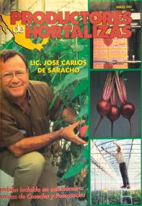 En 1995 la revista Productores de Hortalizas presento un reportaje sobre la operacion de invernadero de la familia De Saracho.